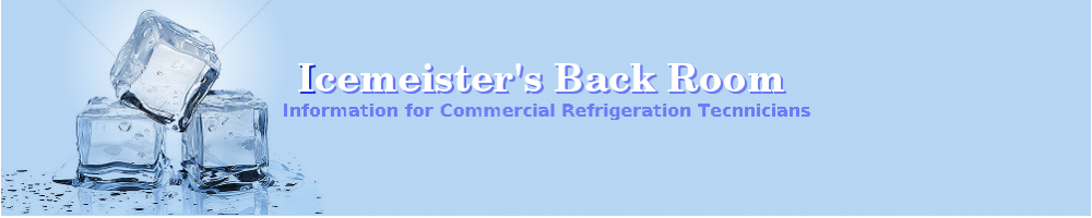 Icemeister's Back Room - Information for Commercial Refrigeration Technicians